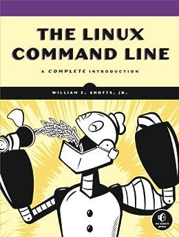 The Linux Command Line: A Complete Introduction de [Shotts Jr., William E.]