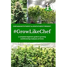 #GROWLIKECHEF: a complete beginners guide to growing autoflowering marijuana at home