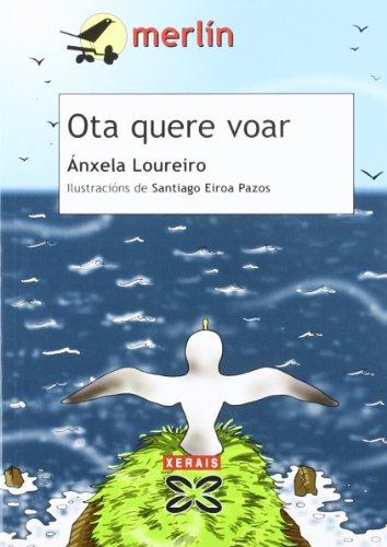 Ota quere voar (Infantil E Xuvenil - Merlín - De 7 Anos En Diante) por Ánxela Loureiro