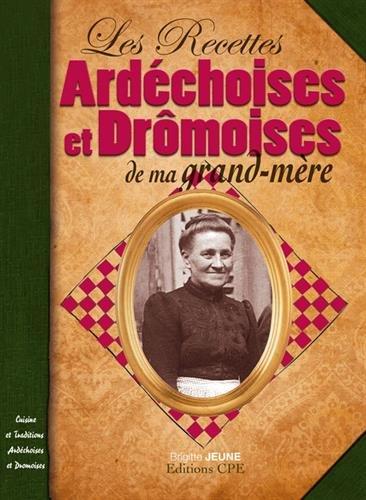Recettes Ardechoises et Dromoises de Ma Grand-Mere
