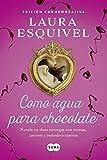 Como agua para chocolate (Como agua para chocolate 1): Novela en doce entregas...