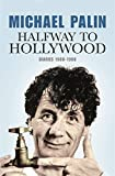 Halfway To Hollywood: Diaries 1980-1988 (Volume Two): The Film Years
