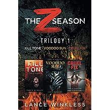 THE Z SEASON - TRILOGY 1: KILL TONE - VOODOO SUN - CRUEL FIX