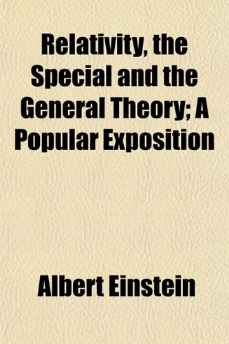 Relativity, The Special And The General Theory; A Popular Exposition