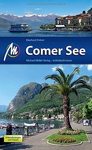 Comer See Reiseführer Michael Müller Verlag: Individuell reisen mit vielen praktischen Tipps.