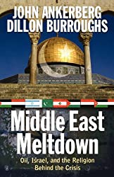 Middle East Meltdown: Oil, Israel, and the Religion Behind the Crisis by John Ankerberg (2007-02-01)
