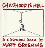 Childhood is Hell: A Cartoon Book by Matt Groening