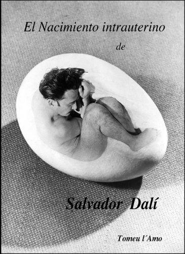El Nacimiento intrauterino de Salvador Dalí de [Lamo, Tomeu]