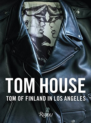 Tom House: Tom of Finland in Los Angeles por Michael Reynolds