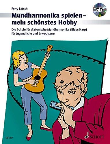 """Mundharmonika spielen - mein schönstes Hobby: Die Schule für diatonische Mundharmonika (""""Blues Harp"""") für Jugendliche und Erwachsene. Mundharmonika (diat.). Ausgabe mit CD."""