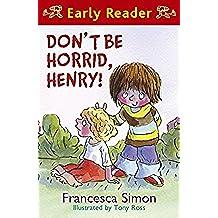 Don't Be Horrid, Henry!: Book 1 (Horrid Henry Early Reader) (English Edition)