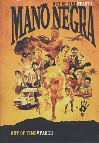 Mano Negra : Out of time - Part 1