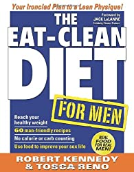 The Eat-Clean Diet for Men: Your Ironclad Plan to a Lean Physique!
