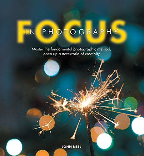 Focus in Photography: Understand the Fundamentals, Explore the Creative, Take Beautiful Photos (English Edition)