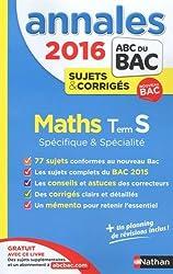 Annales ABC du BAC 2016 Maths Term S Spécifique et spécialité