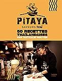 Pitaya - Saveurs Thaï / 50 Recettes Thaïlandaises...