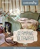 Glamping Getaways (Cool Camping)