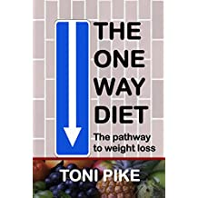 The One Way Diet: The pathway to weight loss (English Edition)
