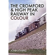 The Cromford & High Peak Railway in Colour