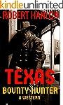 Texas Bounty Hunter: A Western Vigila...
