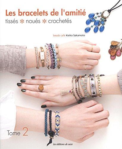 Les bracelets de l'amitié : Tome 2 : Tissés, noués, crochetés