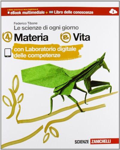 Le scienze di ogni giorno. Vol. A-B-C-D onnline. Per le Scuola media. Con e-book. Con espansione online