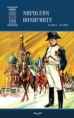 Napoleón Bonaparte (Ariel Juvenil Ilustrada nº 35) por Flores Lázaro