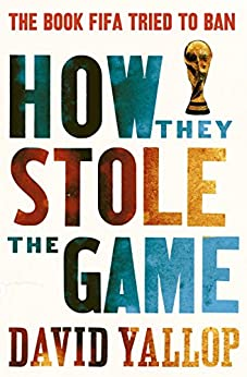 How They Stole the Game (English Edition) par [Yallop, David]