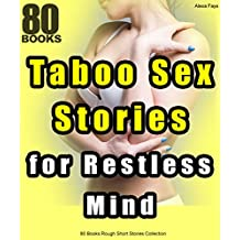 Taboo Sex Stories for Restless Mind: 80 Books Rough Short Stories Collection (English Edition)