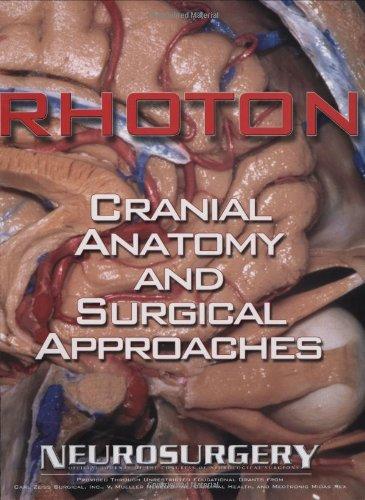 Rhoton's Cranial Anatomy and Surgical Approaches por Albert L. Rhoton