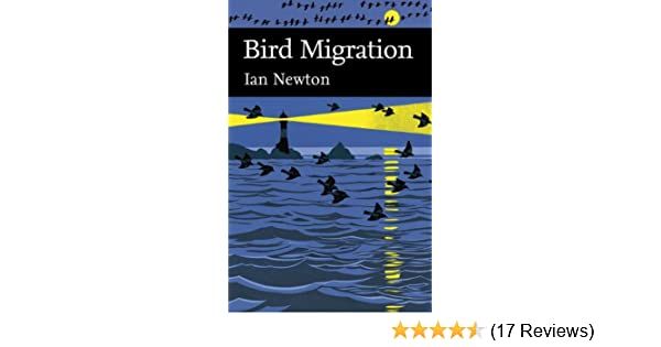 Bird Migration (Collins New Naturalist Library, Volume 113)