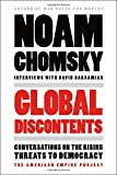 Global Discontents: Conversations on the Rising Threats to Democracy (The American Empire Project)