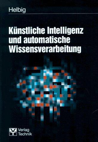 Künstliche Intelligenz und automatische Wissensverarbeitung by Hermann Helbig (1996-01-05)