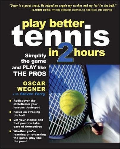 play-better-tennis-in-two-hours-simplify-the-game-and-play-like-the-pros