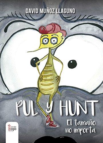 Pul y Hunt. El tamaño no importa. por David Muñoz LLaguno