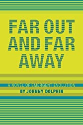 Far Out and Far Away: A Novel of Emergent Evolution