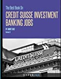The Best Book on Credit Suisse Investment Banking Jobs by Amrit Rao (2012-04-18)...