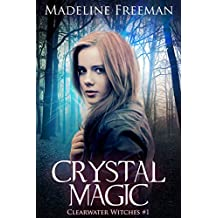 Crystal Magic (Clearwater Witches Book 1)