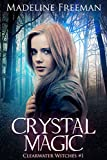 Crystal Magic (Clearwater Witches #1) by Madeline Freeman front cover