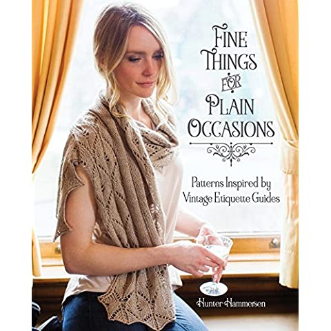 Fine Things for Plain Occasions: Patterns Inspired by Vintage Etiquette Guides