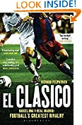 #6: El Clasico: Barcelona v Real Madrid: Football's Greatest Rivalry