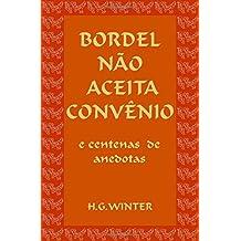 BORDEL NÃO ACEITA CONVÊNIO: Portuguese edition
