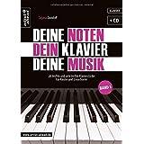 Deine Noten, Dein Klavier, Deine Musik: 26 leichte und sehr leichte Klavierstücke für Kinder und Erwachsene - Band 1 (inkl. Audio-CD)