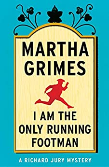 I Am the Only Running Footman (Richard Jury Mysteries Book 8) (English Edition)