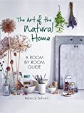 The Art of the Natural Home: A room by room guide