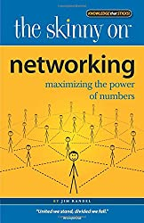 Networking: Maximizing the Power of Numbers (Skinny on)