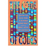 [(The Code of Codes: Scientific and Social Issues in the Human Genome Project)] [Author: Daniel J. Kevles] published on (May, 1993)