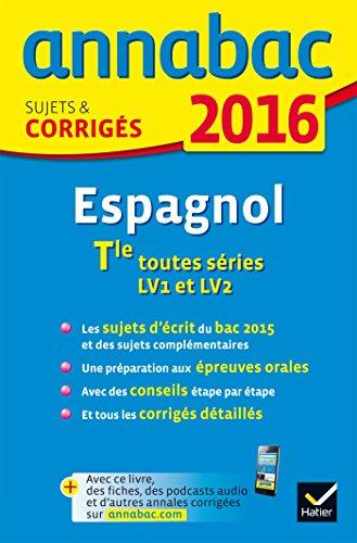Lis Pdf Annales Annabac 2016 Espagnol Tle Lv1 Et Lv2 Sujets