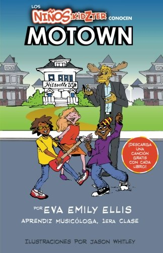 Los Ninos Kidzter Conocen Motown (Kidzter Kids Time Travel Adventures) por Eva Emily Ellis