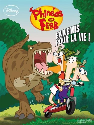 Phinéas et Ferb, Tome 1 : Ennemis pour la vie